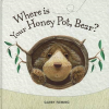 WHERE IS YOUR HONEY POT, BEAR? BOOK